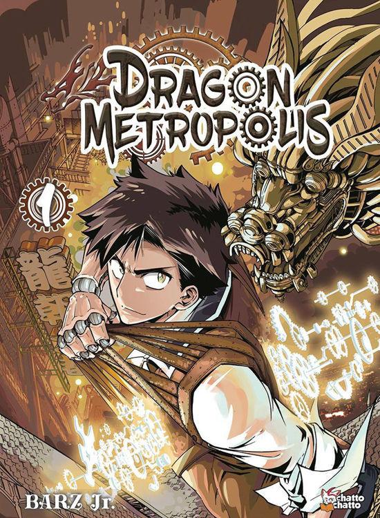 Dragon Metropolis - Tome 01