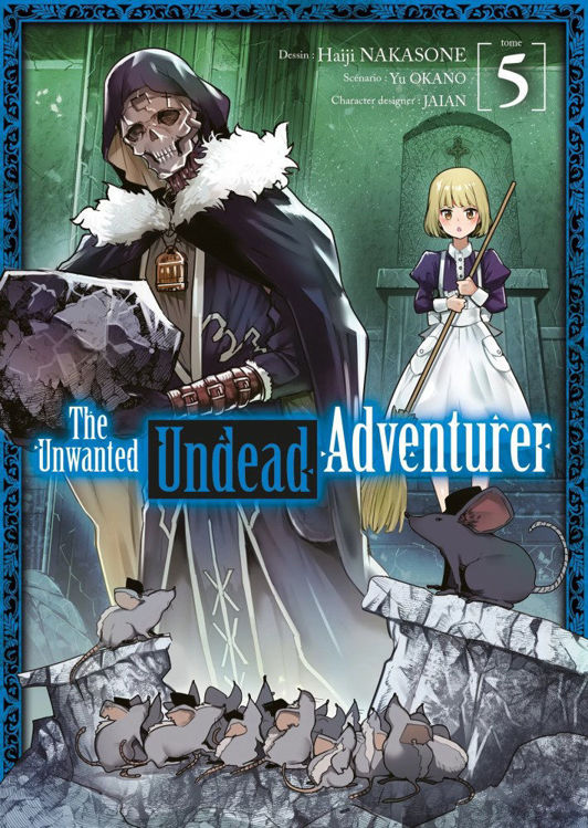 The Unwanted Undead Adventurer Tome 05