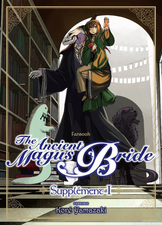 The Ancient Magus Bride I : Fanbook